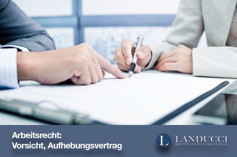 Arbeitsrecht Vorsicht Aufhebungsvertrag Worauf Zu Achten Ist