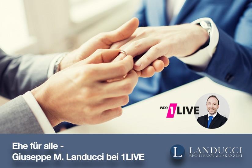 Ehe für alle - Rechtsanwalt Landucci bei 1LIVE