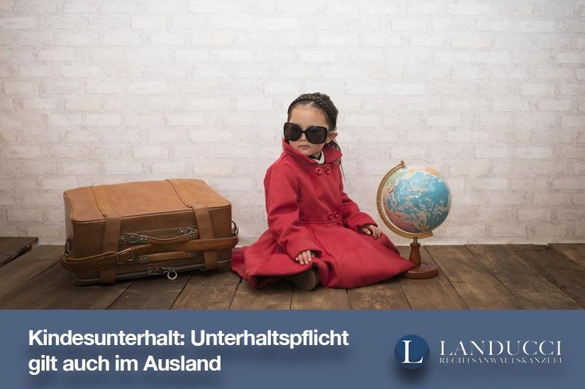 Unterhaltspflicht für Kinder gilt auch im Ausland