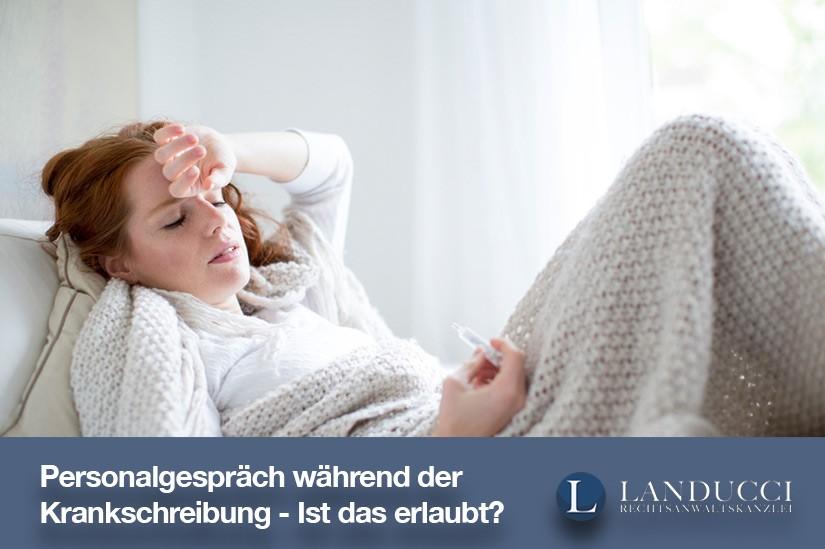 Personalgespräch während der Krankschreibung - Ist das erlaubt?