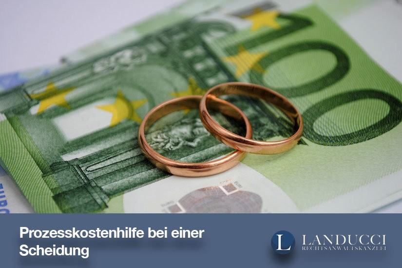 Prozesskostenhilfe bei einer Scheidung - Wer hat Anspruch darauf?